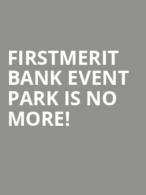 FirstMerit Bank Event Park is no more