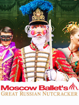 Moscow Ballets Great Russian Nutcracker, Temple Theatre, Saginaw